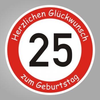Funny sign schild geschenk 25 geburtstag herzlichen gl ckwunsch - Geschenk zum 25 geburtstag freundin ...