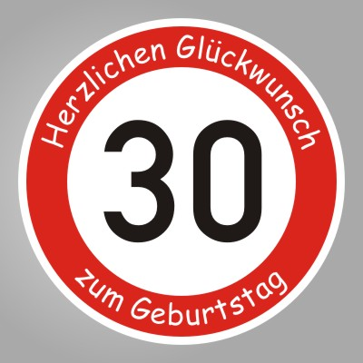 funny sign echtes verkehrsschild zum 30 geburtstag. Black Bedroom Furniture Sets. Home Design Ideas