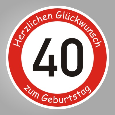 funny sign echtes verkehrsschild zum 40 geburtstag herzlichen gl ckwunsch ab 42 cm. Black Bedroom Furniture Sets. Home Design Ideas